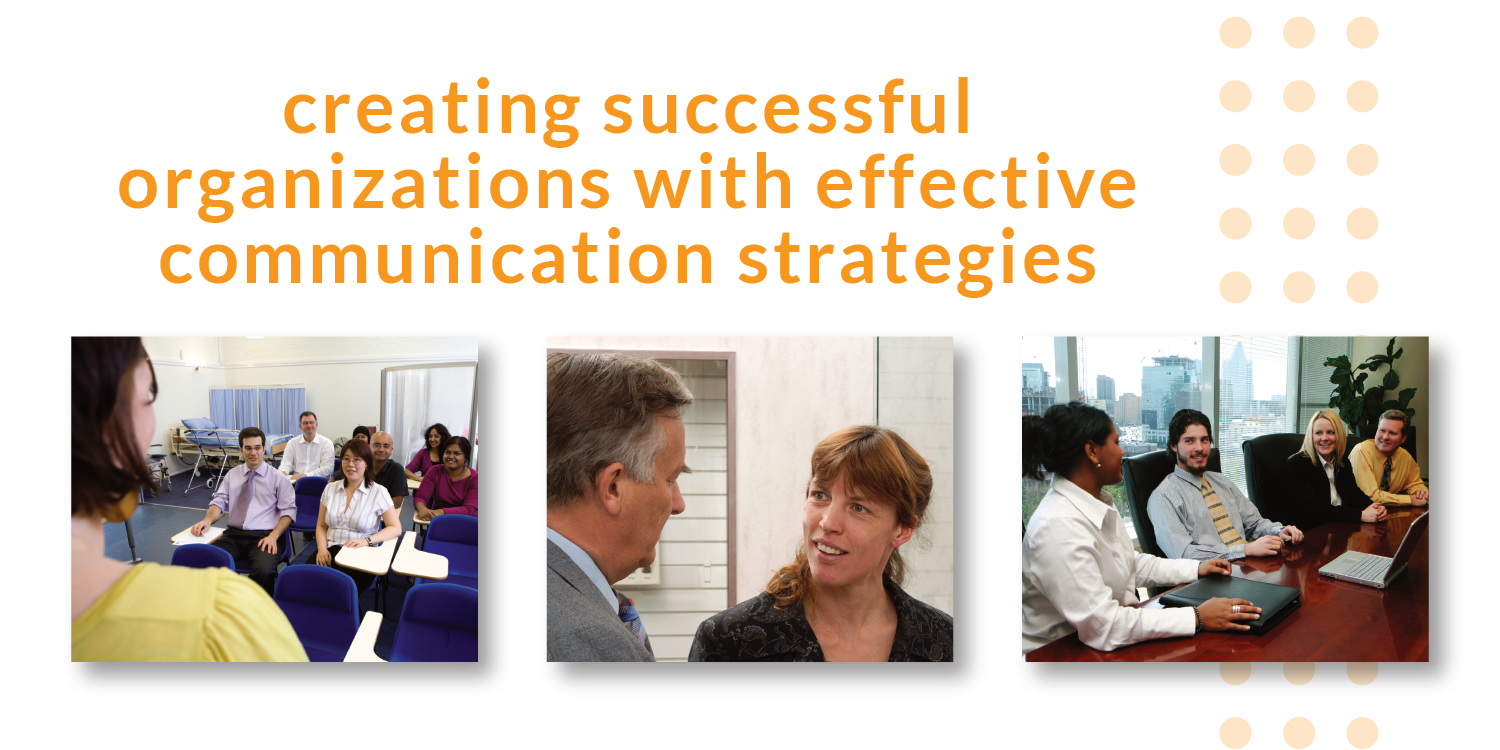 creating successful organizations with effective communication strategies